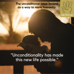 Unconditionality made this new life possible in the first place.